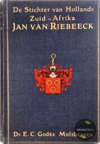 De Stichter van Hollands Zuid-Afrika : Jan van Riebeeck : Zijn voor- en nageslacht 7423649247286