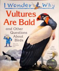 I Wonder Why Vultures Are Bald And Other Questions About Birds 9780753401910
