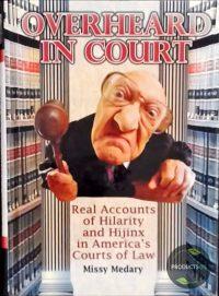 Overheard in Court 9780615372501