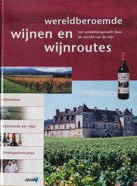 Wereldberoemde Wijnen En Wijnroutes 9789018011888