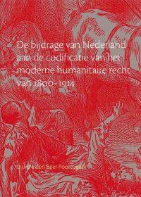 De bijdrage van Nederland aan de codificatie van het moderne humanitaire recht 1800-1914 9789080960138