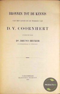 Bronnen tot de Kennis van het leven en de werken van D. v. Coornhert 7423643778717